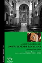Archivo Histórico-Artístico-Musical del Monasterio de Santa Ana de Montilla (Córdoba) : Catalogación, transcripción, informatización y digitalización [Música impresa]