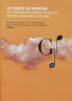 Os soños da memoria: documentación musical el Galicia