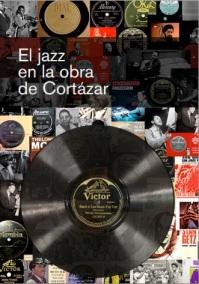 """Cartel del ciclo """"El jazz en la obra de Cortázar"""""""