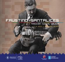 """Exposición """"Faustino Santalices. Tradición musical galega"""""""
